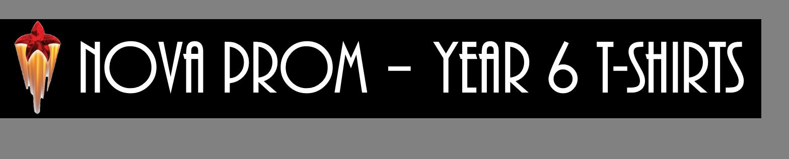 Nova Prom - Year 6 T-Shirts